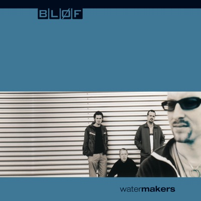 Watermakers - Bløf