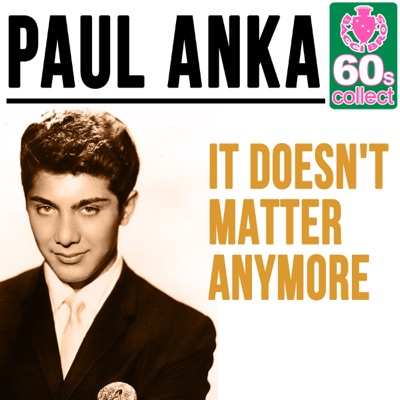 It Doesn't Matter Anymore (Remastered) - Single - Paul Anka