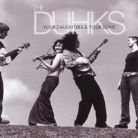 Your Daughters & Your Sons by The Duhks on Apple Music