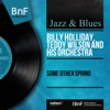 Some Other Spring (Mono Version) - EP, Billie Holiday & Teddy Wilson and His Orchestra