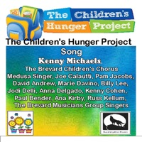 The Children's Hunger Project Song (feat. The Brevard Children's Chorus, Medusa Singer, Joe Calautti, Pam Jacobs, David Andrew, Marie Davino, Billy Lee, Jodi Delli, Anna Delgado, Kenny Cohen, Paul Bender, Ana Kirby, Russ Kellum & The Brevard Musicians Group Singers) - Single
