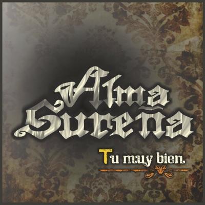 Tu Muy Bien - Alma Sureña