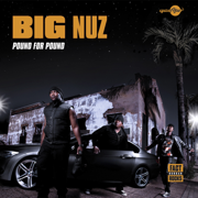 Pound for Pound - Big Nuz