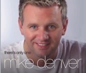 There's Only One Mike Denver