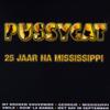 25 Jaar Na Mississippi - Pussycat