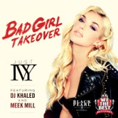 Bad Girl Takeover (feat. DJ Khaled & Meek Mill) - Single