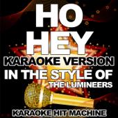 Ho Hey (In the Style of the Lumineers) [Karaoke Version]