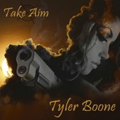 tyler boone - Take Aim