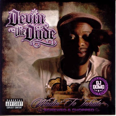 Waitin' to Inhale (Screwed) - Devin The Dude