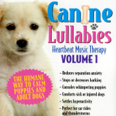 Canine Lullabies - Heartbeat Music Therapy, Vol. 1