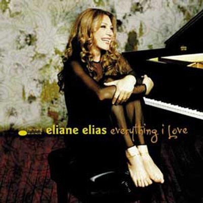 Everything I Love - Eliane Elias