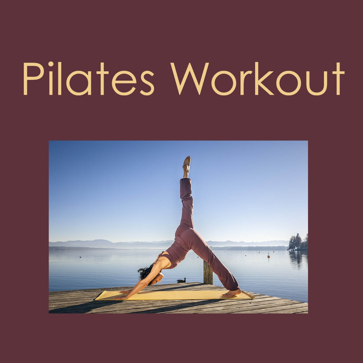 Pilates Workout: Lounge Music 4 Pilates Workout & Yoga, Warm