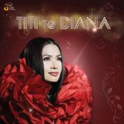 Titi To Diana - Titi DJ - Titi DJ