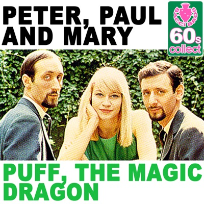 Puff, The Magic Dragon (Remastered) - Single - Peter Paul and Mary