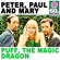 Puff, The Magic Dragon (Remastered) - Peter, Paul & Mary