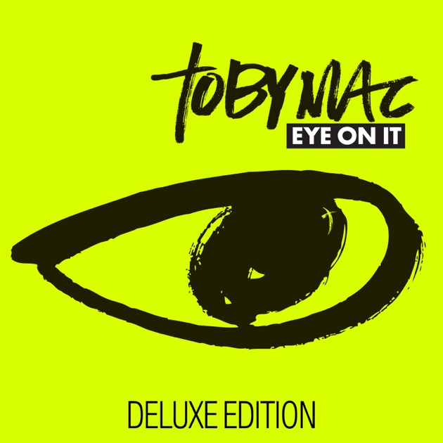 Eye On It by tobyMac on Apple Music