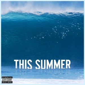 This Summer (Deluxe Single) Mp3 Download