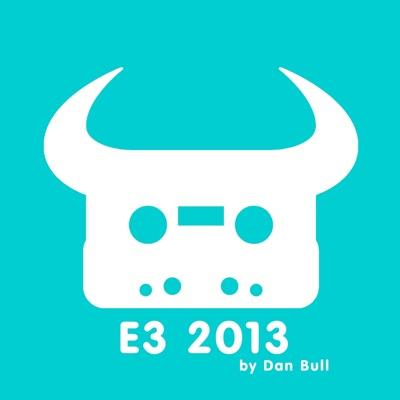 E3 2013 (feat. Dave Brown, Toby Turner & Tobuscus) - Single - Dan Bull