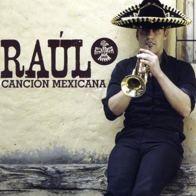 Canción Mexicana - Raul