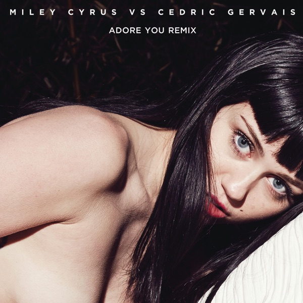 Miley Cyrus & Cedric Gervais - Adore You (Remix)