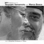 Live At Brazilian Embassy in Tokyo - Tsuyoshi Yamamoto & Marco Bosco - Tsuyoshi Yamamoto & Marco Bosco