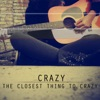 Closest Thing To Crazy (Single)