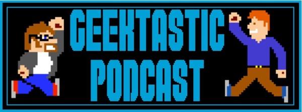 Geektastic Podcast