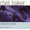 Songs for Lovers, Chet Baker