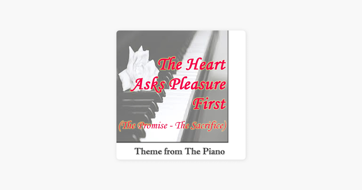 The Heart Asks Pleasure First (The Promise / The Sacrifice) [Theme from