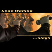 GENE WATSON - When a Man Can't Get a Woman Off His Mind