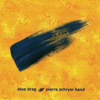 Blue Drag by Pierre Schryer Band on Apple Music