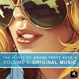 The Music of Grand Theft Auto V, Vol  1: Original Music by Various Artists