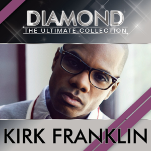 Kirk Franklin - Diamond - The Ultimate Collection