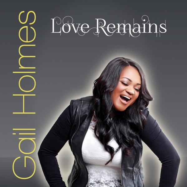 Gail Holmes - Love Remains