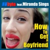 AVbyte - How To Get a Boyfriend feat Miranda Sings Song Lyrics