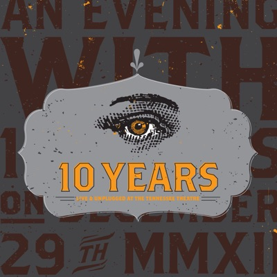 Live & Unplugged At the Tennessee Theatre - EP - 10 Years
