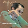 Maybe You'll Be There (1999 Digital Remaster) - Frank Sinatra