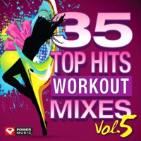 Power Music Workout - 35 Top Hits, Vol. 5 - Workout Mixes (Unmixed Workout Music Ideal for Gym, Jogging, Running, Cycling, Cardio and Fitness)