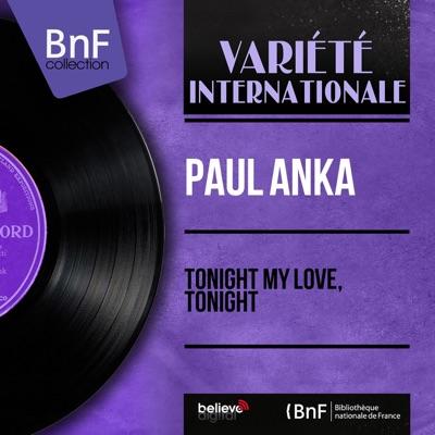 Tonight My Love, Tonight (Mono Version) - EP - Paul Anka