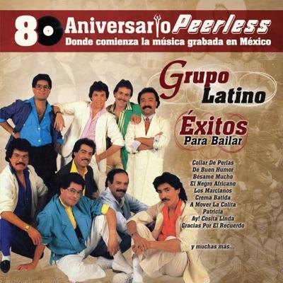 Peerless 80 Aniversario - Éxitos para Bailar: Grupo Latino - Grupo Latino