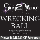Wrecking Ball (Originally Performed By Miley Cyrus) [Piano Karaoke Version]
