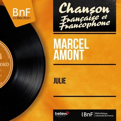 Julie (feat. Armand Migiani et son orchestre) [Mono Version] - EP - Marcel Amont