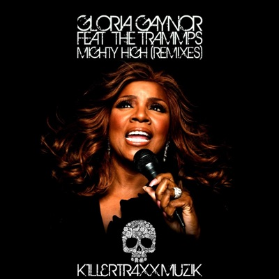 Mighty High (feat. The Trammps) [Remixes] - Single - Gloria Gaynor