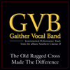 The Old Rugged Cross Made the Difference (Low Key Performance Track Without Background Vocals) - Gaither Vocal Band