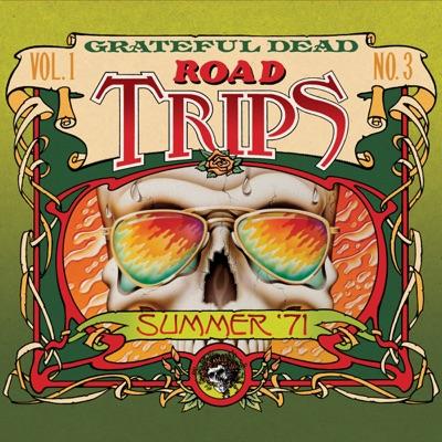 Road Trips, Vol. 1 No. 3: 7/31/71 (Yale Bowl, New Haven, CT) & 8/23/71 [Auditorium Theater, Chicago, IL] - Grateful Dead