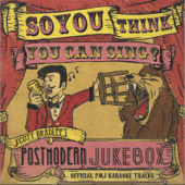 So, You Think You Can Sing? (Official PMJ Karaoke Tracks)-Scott Bradlee's Postmodern Jukebox