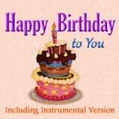 Happy Birthday to You (Including Instrumental Version) - Single