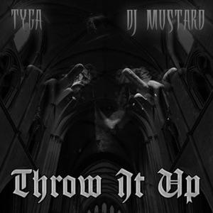 Tyga & Mustard - Throw It Up
