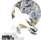 Magnolia Electric Co. - The Night Shift Lullaby