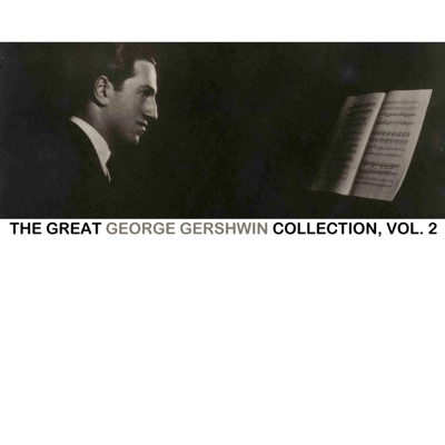 The Great George Gershwin Collection, Vol. 2 - George Gershwin